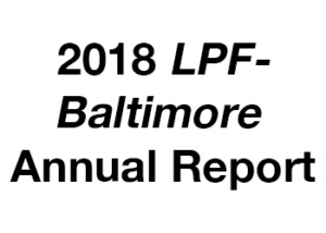2018 LPF-Baltimore Annual Report
